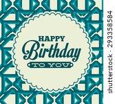 happy birthday design  vector... | Shutterstock .eps vector #293358584