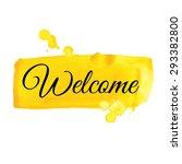 welcome sign. watercolor...   Shutterstock .eps vector #293382800