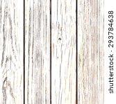 vertical wooden planks vintage... | Shutterstock . vector #293784638