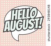 hello august background ... | Shutterstock .eps vector #293848148