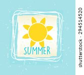 summer with yellow sun sign in... | Shutterstock .eps vector #294514520