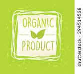 organic product with leaf sign... | Shutterstock . vector #294514538