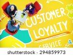 customer loyalty satisfaction... | Shutterstock . vector #294859973