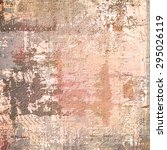 Stock photo computer designed impressionist style vintage texture or background 295026119