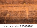 texture of old grunge rust wall | Shutterstock . vector #295098206