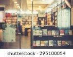 de focused blur image of a... | Shutterstock . vector #295100054