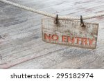 no entry wood sign with old... | Shutterstock . vector #295182974