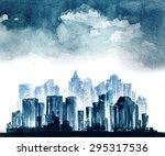 night city vector watercolor... | Shutterstock .eps vector #295317536