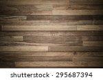 wood texture  background old... | Shutterstock . vector #295687394
