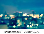 blurred lights cityscape at... | Shutterstock . vector #295840673