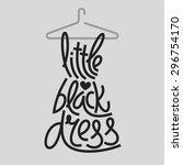 little black dress typography ... | Shutterstock .eps vector #296754170