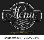 menu. lettering on chalkboard.... | Shutterstock .eps vector #296970548