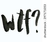 watercolor hand written wtf ...   Shutterstock .eps vector #297171053