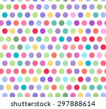 colorful polka dots seamless... | Shutterstock .eps vector #297888614