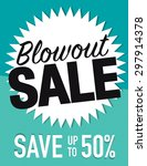 blowout sale sign save up to 50 ... | Shutterstock .eps vector #297914378
