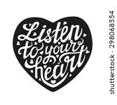 listen to your heart typography ... | Shutterstock .eps vector #298068554