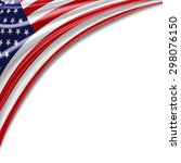 america flag of silk with... | Shutterstock . vector #298076150