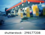blurred of gas station | Shutterstock . vector #298177208
