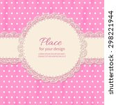 retro background with lace and...   Shutterstock .eps vector #298221944