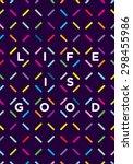 life is good creative... | Shutterstock .eps vector #298455986