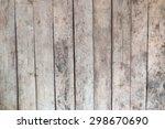 wood texture wood texture... | Shutterstock . vector #298670690