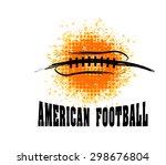 vector grunge american football ... | Shutterstock .eps vector #298676804