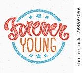 forever young  motivational... | Shutterstock .eps vector #298697096