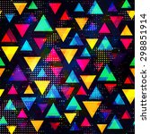 bright triangle seamless pattern | Shutterstock .eps vector #298851914