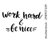 work hard and be nice  ...   Shutterstock .eps vector #298957109