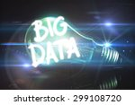 big data against glowing light... | Shutterstock . vector #299108720