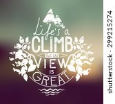Life Is A Climb But The View I...