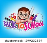 colorful realistic 3d back to... | Shutterstock .eps vector #299232539