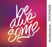 inspirational phrase 'be... | Shutterstock .eps vector #299294828
