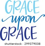 grace upon grace in hand... | Shutterstock .eps vector #299379038
