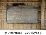 old blackborard in class room | Shutterstock . vector #299469656