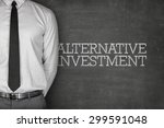Small photo of Alternative investment text on blackboard with businessman on side