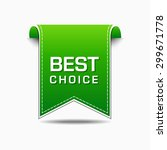 best choice green vector icon... | Shutterstock .eps vector #299671778
