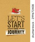 let s start the journey.... | Shutterstock .eps vector #299672408