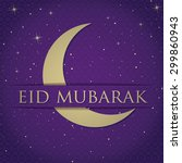 "gold crescent moon ""eid mubarak""... | Shutterstock .eps vector #299860943"