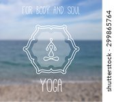 vector yoga logo on blurred sea ...   Shutterstock .eps vector #299865764
