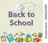back to school text end school... | Shutterstock .eps vector #300026489