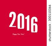 creative happy new year 2016... | Shutterstock .eps vector #300110366