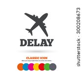 delayed flight sign icon.... | Shutterstock .eps vector #300208673