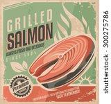 grilled salmon retro poster... | Shutterstock .eps vector #300275786