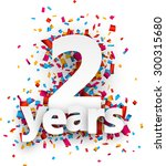 two years paper sign over... | Shutterstock .eps vector #300315680