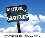 attitude of gratitude sign with ... | Shutterstock . vector #300324440