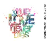 True Love Never Dies Text Made...