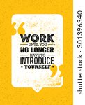 work until you no longer have... | Shutterstock .eps vector #301396340