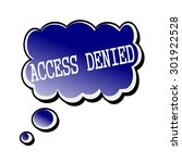 access denied white stamp text... | Shutterstock . vector #301922528