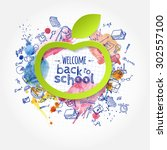 welcome back to school creative ... | Shutterstock .eps vector #302557100